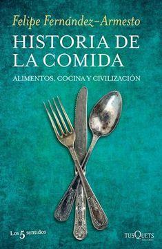 portada Historia de la Comida Alimentos Cocina y Civilizacion