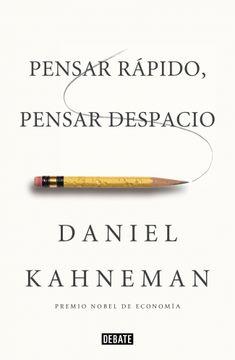 Libro Pensar Rápido Pensar Despacio Daniel Kahneman Isbn 9788483068618 Comprar En Buscalibre