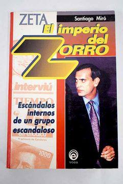 portada Zeta, el imperio del zorro: los escándalos internos de un grupo escandaloso