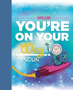 portada You're on Your Way!  An Original mad Libs Adventure (libro en Inglés)
