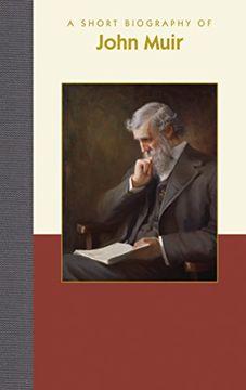 portada A Short Biography of John Muir (libro en Inglés)