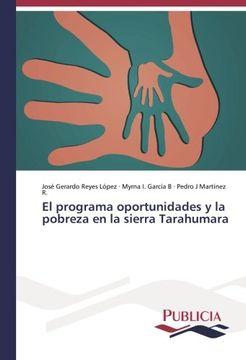 portada El programa oportunidades y la pobreza en la sierra Tarahumara (Spanish Edition)