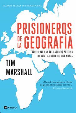 portada Prisioneros de la Geografía: Todo lo que hay que Saber de Política Mundial a Partir de Diez Mapas
