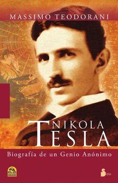 portada Nikola Tesla: Vida y Descubrimientos del más Genial Inventor del Siglo xx (2011)