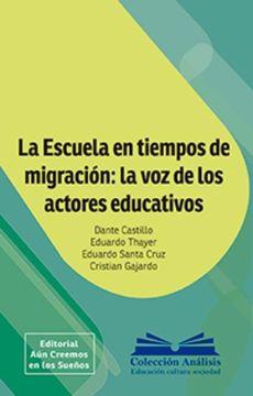portada La Escuela en Tiempos de Migración: La voz de los Actores Educativos