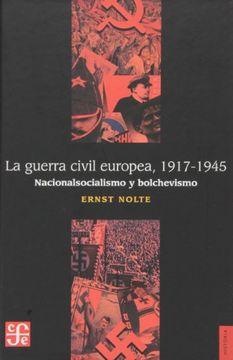 portada la guerra civil europea 1917-1945,nacionalsocialismo y bolchevismo