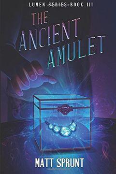portada The Ancient Amulet: Lumen Epic Fantasy Series Book 3: Volume 3 (Lumen Series)