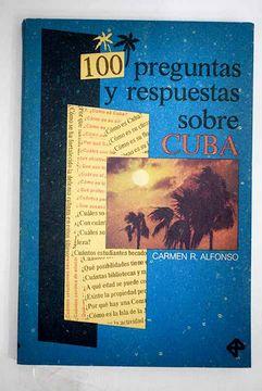 Libro 100 Preguntas Y Respuestas Sobre Cuba Alfonso Carmen R Isbn 51760731 Comprar En Buscalibre