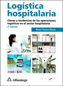 portada Logística Hospitalaria. Claves y Tendencias de las Operaciones Logísticas en el Sector Hospitalario