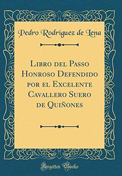 portada Libro del Passo Honroso Defendido por el Excelente Cavallero Suero de Quiñones (Classic Reprint)
