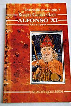 portada Alfonso XI 1312-1350 (Reyes de Castilla y León)