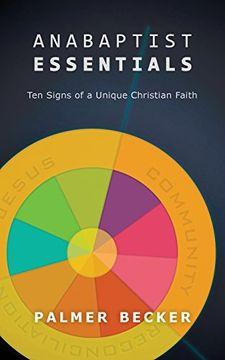 portada Anabaptist Essentials: Ten Signs of a Unique Christian Faith