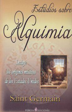 portada Estudios Sobre Alquimia de Sain Germain: Incluye los Origenes mis Ticos de los Estados Unidos