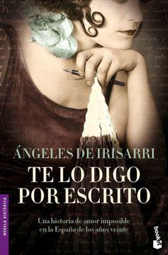 Libro Te Lo Digo Por Escrito ángeles De Irisarri Isbn 9788427033993 Comprar En Buscalibre