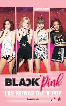 portada Blackpink. Las Reinas del K-Pop (Preventa)