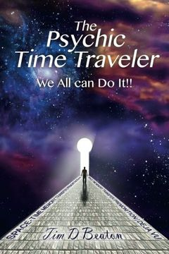 portada The Psychic Time Traveler: We All can Do It!!