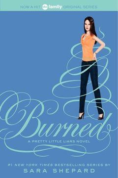 portada Pretty Little Liars #12: Burned (libro en inglés)