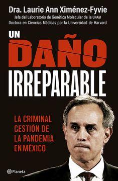 portada Un Daño Irreparable. La Criminal Gestión de la Pandemia en México