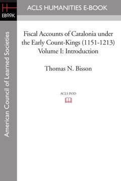portada Fiscal Accounts of Catalonia Under the Early Count-Kings (1151-1213) Volume i: Introduction (libro en Inglés)