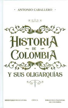 portada Historia de Colombia y sus Oligarquías