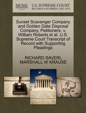 portada sunset scavenger company and golden gate disposal company, petitioners, v. william roberts et al. u.s. supreme court transcript of record with support