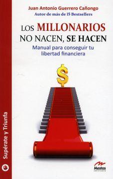 portada Los Millonarios no Nacen, se Hacen: Manual Para Conseguir tu Libertad Financiera (Supérate y Triunfa)