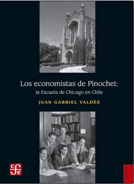 portada Los Economistas de Pinochet. La Escuela de Chicago en Chile