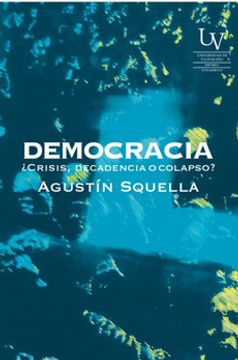 portada Democracia ¿Crisis, Decadencia o Colapso?