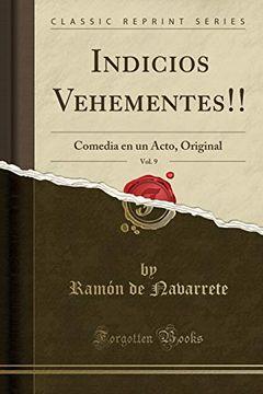portada Indicios Vehementes!  , Vol. 9: Comedia en un Acto, Original (Classic Reprint)