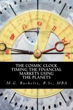portada The Cosmic Clock: Timing the Financial Markets Using the Planets