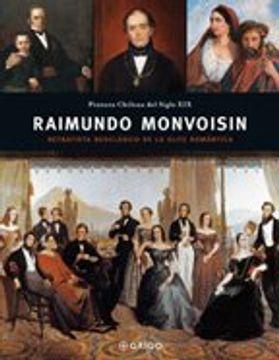 portada Raimundo Monvoisin: Retratista Neoclasico de la Elite Romantica