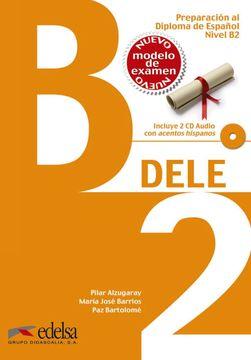 portada Preparacion al Dele. B2. Con Espansione Online. Per le Scuole Superiori: Preparación al Dele b2 - Libro del Alumno + cd Audio (Ed. 2014) (Preparación.   Y Adultos - Preparación al Dele - Nivel b2)