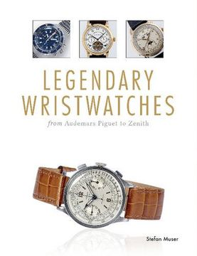 portada Legendary Wristwatches: From Audemars Piguet to Zenith