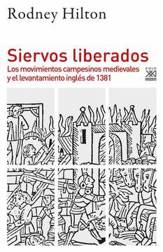 portada Siervos Liberados: Los Movimientos Campesinos Medievales y el Levantamiento Inglés de 1381