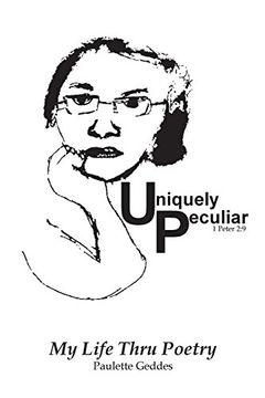portada Uniquely Peculiar: My Life Thru Poetry (libro en inglés)