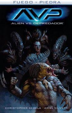 Libro Aliens Vs Depredador Fuego Y Piedra 3 Ariel Olivetti Christopher Sebela Isbn 9788467927634 Comprar En Buscalibre