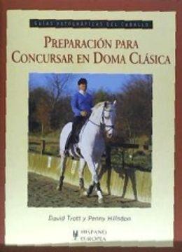 portada Preparación Para Concursar en Doma Clásica (Guías Fotográficas del Caballo)