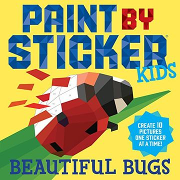 portada Paint by Sticker Kids: Beautiful Bugs: Create 10 Pictures one Sticker at a Time!  Create 10 Pictures one Sticker at a Time! (Kids Activity Book, Sticker Art, no Mess Activity, Keep Kids Busy) (libro en Inglés)