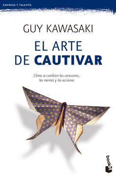 portada El Arte de Cautivar: Cómo se Cambian los Corazones, las Mentes y las Acciones
