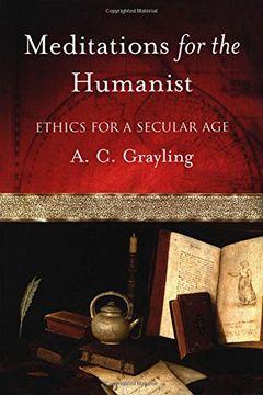 portada Meditations for the Humanist: Ethics for a Secular age (libro en Inglés)