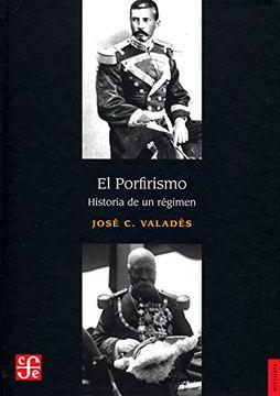 portada El Porfirismo. Historia de un Régimen