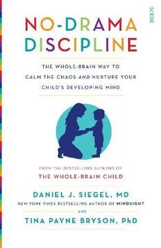 portada No-Drama Discipline: The Whole-Brain way to Calm the Chaos and Nurture Your Child's Developing Mind (Mindful Parenting) (libro en inglés)