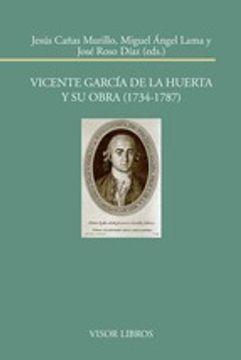 portada Vicente García De La Huerta Y Su Obra. 1734 - 1787 (Biblioteca Filológica Hispana)