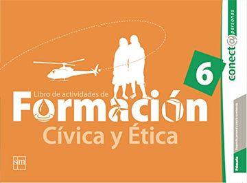 portada Libro de Actividades. Formacion Civica y Etica 6. Conecta Personas