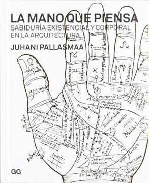 portada La Mano que Piensa: Sabiduría Existencial y Corporal en la Arquitectura