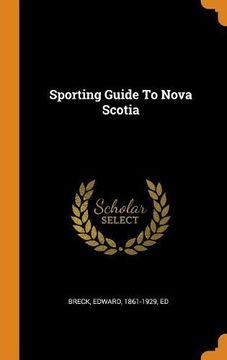 portada Sporting Guide to Nova Scotia (libro en inglés)