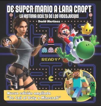 portada De Super Mario a Lara Croft. La Historia Oculta de los Videojuegos