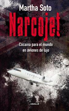 portada Narcojet. Cocaína Para el Mundo en Aviones de Lujo