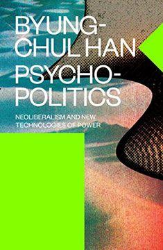 portada Psychopolitics: Neoliberalism and new Technologies of Power (Verso Futures) (libro en Inglés)