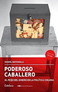 portada Poderoso Caballero. El Peso del Dinero en la Politica Chilena